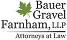 Bauer Gravel Farnham, LLP.